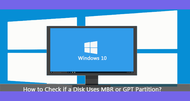 4 Ways to Check if a Disk Uses MBR or GPT Partition in