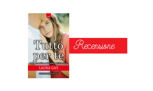 Tutto per te di Laura Gay