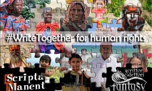 "#WriteTogether for human rights – Le community ""Scrittori & Lettori Fantasy"" e ""Scripta Manent"" insieme per l'Umanità"