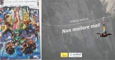 """copertina Non mollare mai 1 - """"NON MOLLARE MAI"""": IL VALORE DELLA RESILIENZA TESTIMONIATO DA TERESA VACCA"""