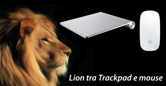 lion trackpad mouse Lion e limbarazzo: Magic Mouse o Magic Trackpad?