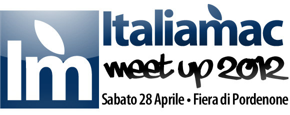 Italiamac MeetUp big1 Italiamac Meet Up + MACday 2012 alla Fiera di Pordenone il 28/29 Aprile