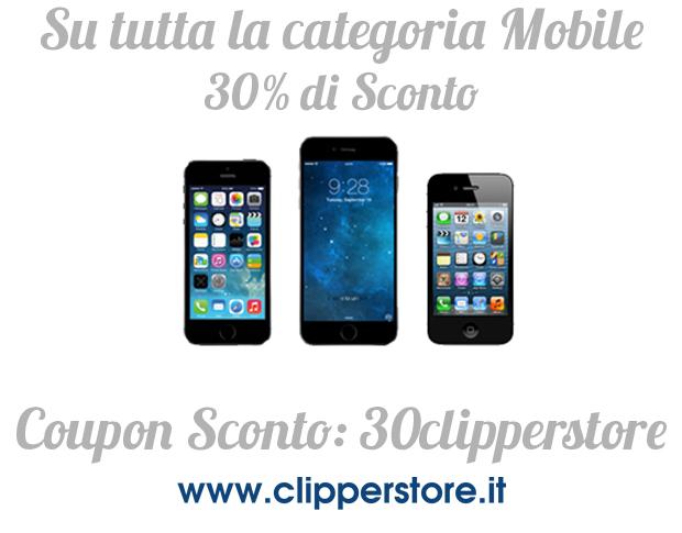 VISUAL PROMO Clipper Store, è tempo di saldi, il 30% su tutta la categoria Mobile