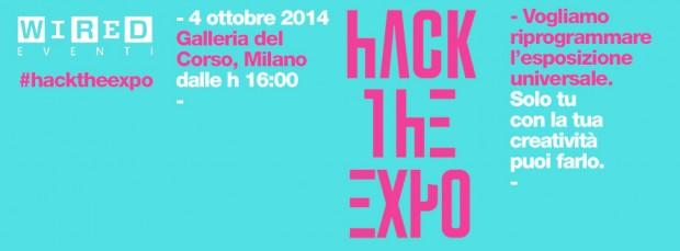 """Wired Hack the Expo 620x229 Wired inaugura hack the expo. Il """"fuori expo"""" di chi fa, costruisce, inventa, sbaglia, innova"""