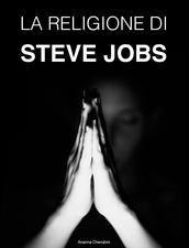 %name Nuovo iBook: La religione di Steve Jobs di Arianna Cherubini
