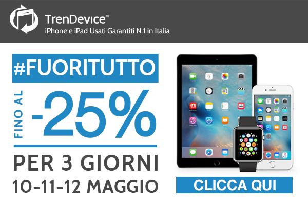 fuori tutto trendevice Fuoritutto TrenDevice: 3 giorni di sconti su iPhone, iPad e Watch fino al 25%