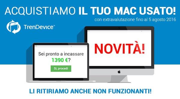 extravalutazione mac trendevice Novità TrenDevice: da oggi ritira il tuo Mac usato!