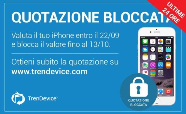 quotazione bloccata ultimeore 620x380 ULTIME 24 ORE: In attesa di iPhone 7? Blocca la quotazione del tuo usato su TrenDevice!