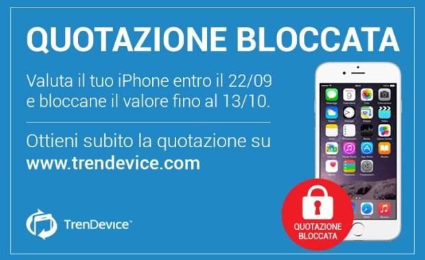 quotazionebloccata pr 620x380 In attesa di iPhone 7? Blocca la quotazione del tuo usato su TrenDevice!
