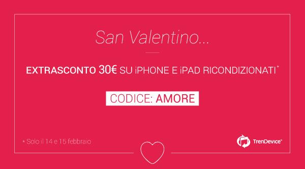 san valentino trendevice TrenDevice speciale San Valentino: Extra Sconto 30€ per 48 ore su tutti gli iPhone e iPad Ricondizionati!