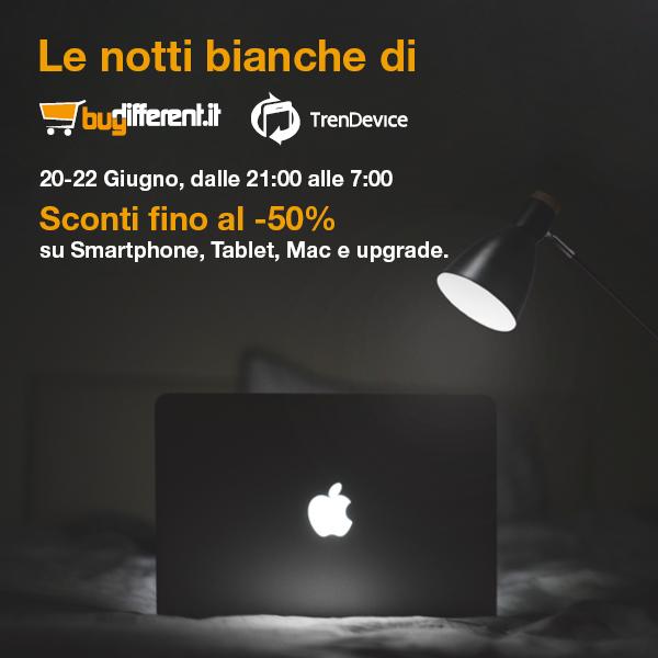 italiamac nott bianca tdbd Le notti bianche di TrenDevice e BuyDifferent: Sconti fino al  50% su Smartphone, Tablet e Mac Ricondizionati.