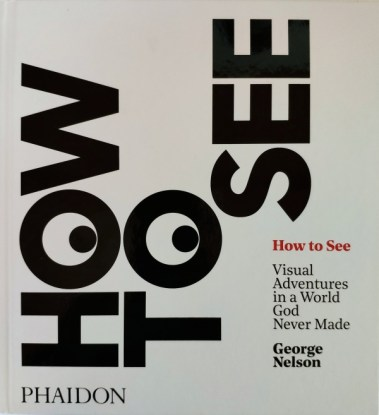 How to see-George Nelson