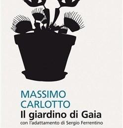 Copertina de Il giardino di Gaia - Massimo Carlotto - Feltrinelli