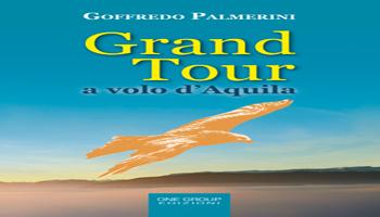 """""""Grand Tour a volo d'Aquila"""": intervista all'autore Goffredo Palmerini"""