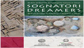 Oman: Dreamers, 40 anni di missioni archeologiche italiane