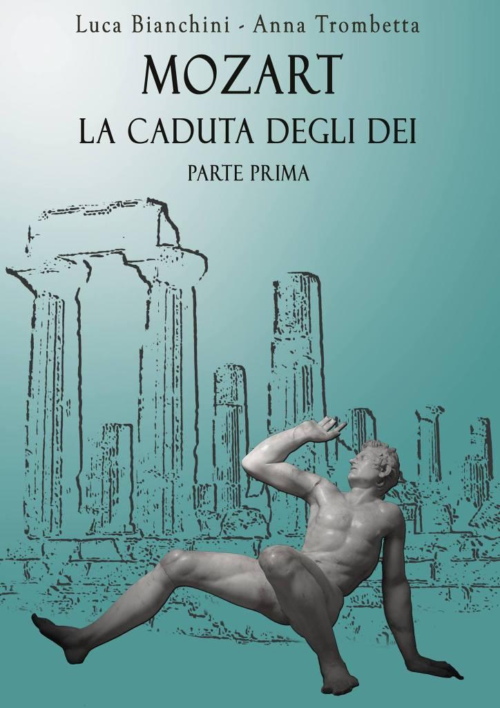 copertina del libro Mozart la Caduta degli Dei Parte prima di Luca Bianchini e Anna Trombetta