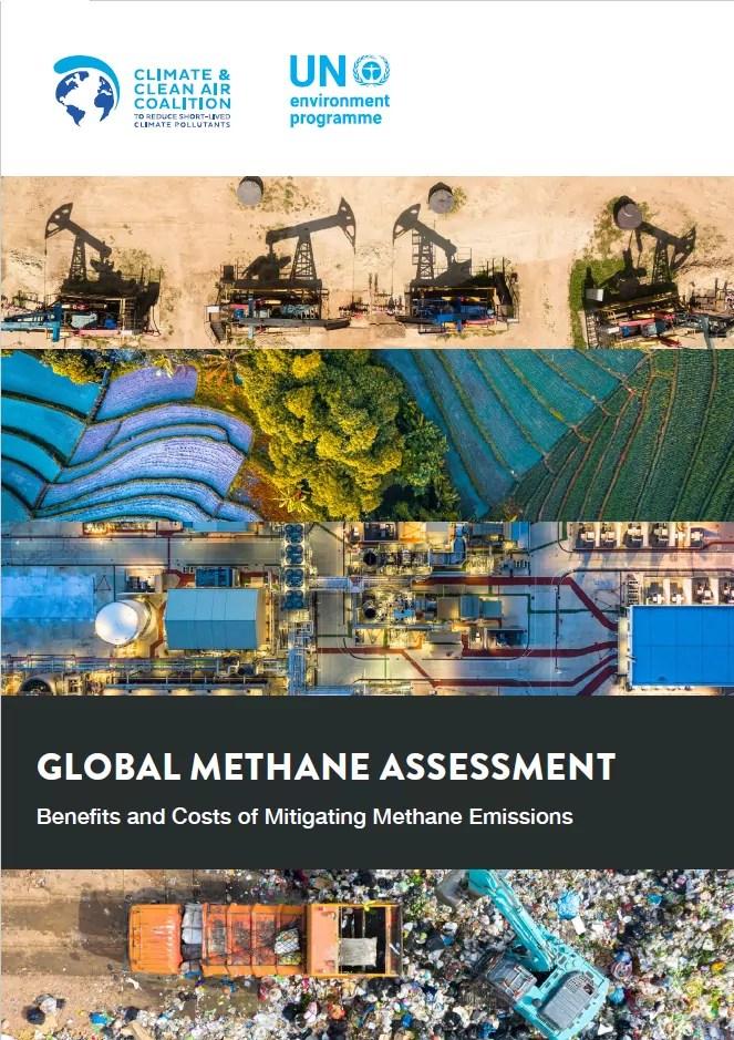 Il Rapporto Urep (Onu) Global Methane Assessment con cui l'Onu impone l'Alt alle emissioni di metano.