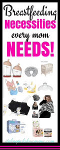 Breastfeeding Necessities and must haves
