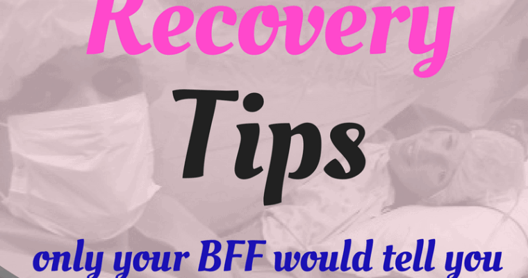 C-Section Recovery Tips