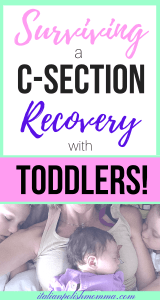 C-section recovery with toddlers at home