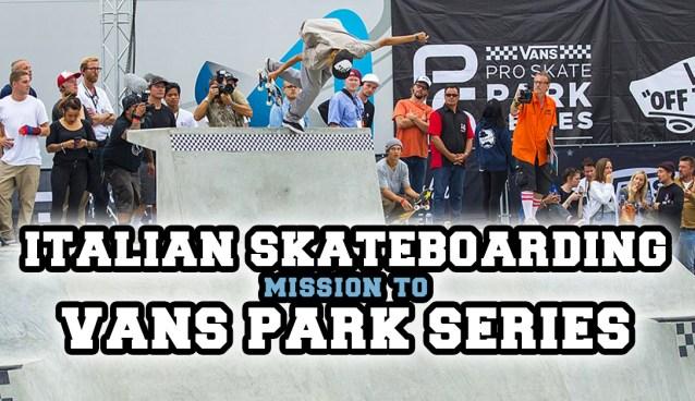 mission_to_vans_park_series_italian_skateboarding