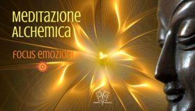 Meditazione Alchemica - Focus Emozioni