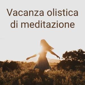 Vacanza olistica di meditazione