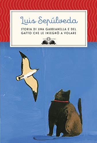 Omaggio a Luis Sepúlveda 🔶 Storia di una 🕊️ gabbianella e del 🐈 gatto che le insegnò a volare