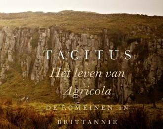 Tacitus' Het leven van Agricola. De Romeinen in Brittannië in vernieuwde vertaling van Vincent Hunink.