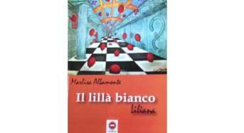 """Presentazione volume """"Il lillà bianco – Liliana"""" di Marlisa Albamonte"""