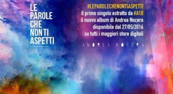 """Dopo X Factor e The Voice esce in radio """"Le parole che non ti aspetti"""" di Andrea Nocera"""