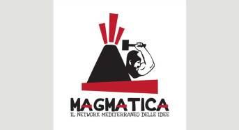 """Ritorna """"Magmatica, il network mediterraneo delle idee"""""""