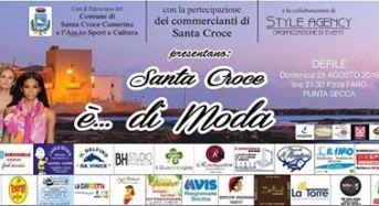 """Defilè: Santa Croce è…di Moda"""". Domenica 28 agosto- Punta Secca"""