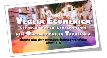 Diritti. Veglia Ecumenica per il Superamento dell'Omotransfobia, Palermo 17 Maggio