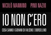 """Alla vigilia della strage di via D'Amelio esce il romanzo """"Io non c'ero. Cosa sanno i giovani di Falcone e Borsellino""""."""