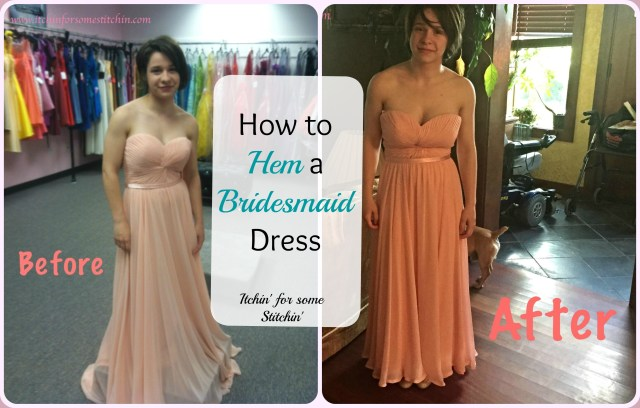 How to Hem a Bridesmaid Dress http://ww.itchinforsomestitchin.com