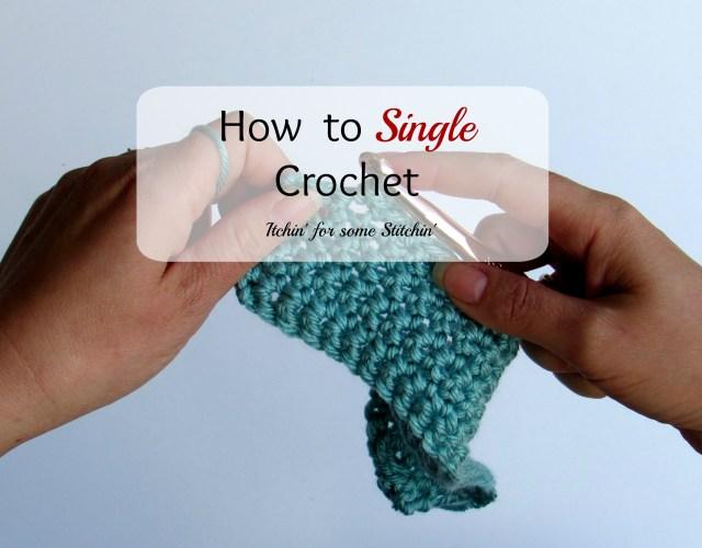 How to Single Crochet. http://www.itchinforsomestitchin.com