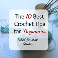The 10 Best Crochet Tips for Absolute Beginners