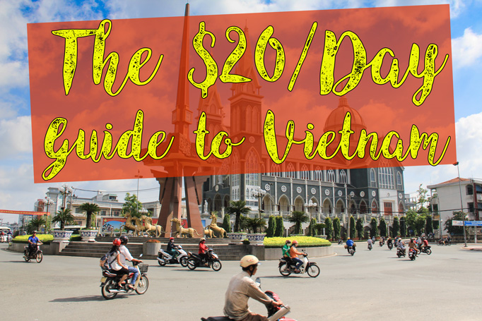 The $20/day guide to Vietnam - budget guide to Vietnam