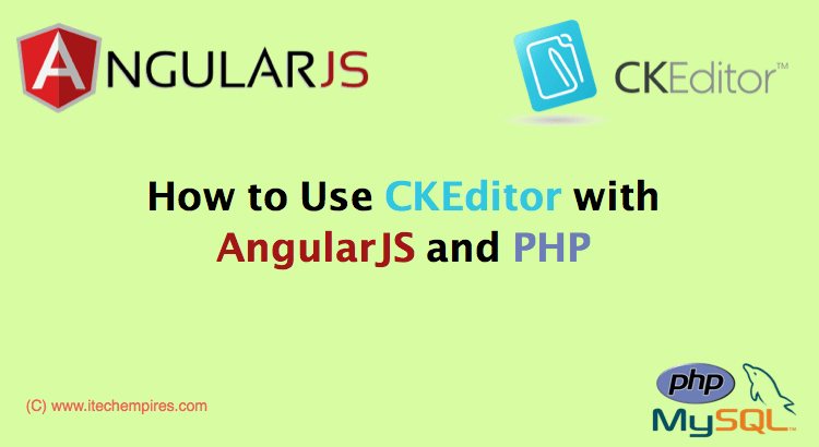 How to Use CKEditor with AngularJS and PHP – iTech Empires