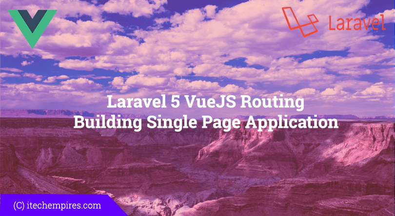 Laravel 5 VueJS Routing Building Single Page Application – iTech Empires