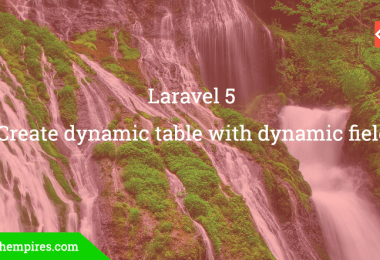 create dynamic table with dynamic fields in Laravel 5