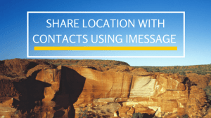 How to share location with contacts using iMessage from iPhone or iPad?