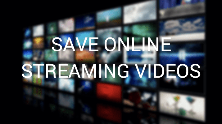 How to Save Any Online Streaming Videos on the Computer