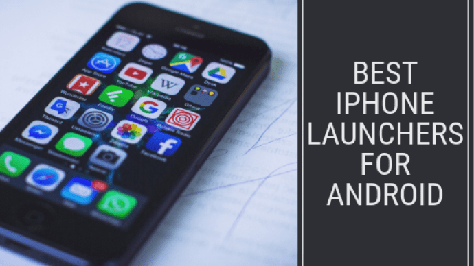 iphone launchers android