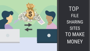 10 Best File Sharing Sites To Earn Money [Earn Up To $40 /1K Downloads]