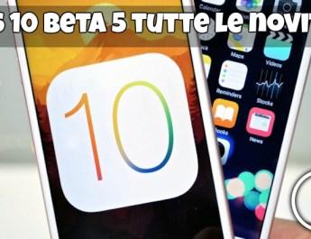 ios 10 beta 5 tutte le novità