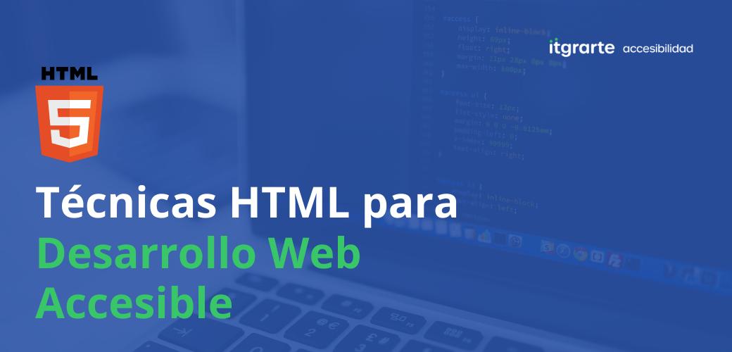Técnicas HTML para desarrollo web accesible