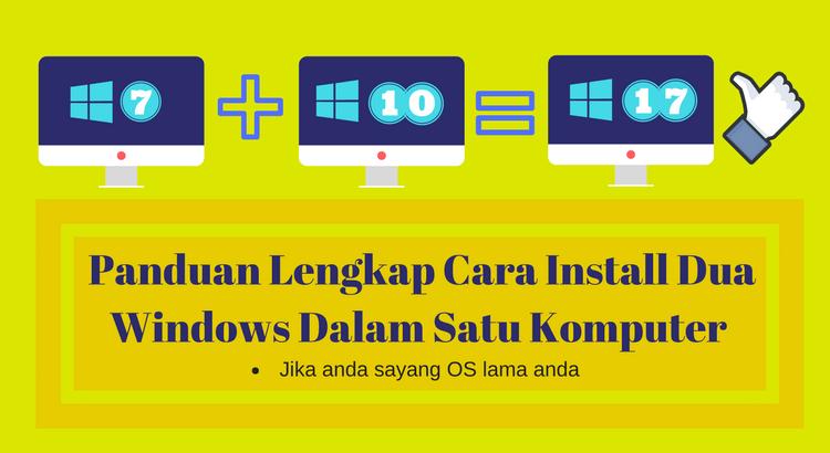 Cara Install Dua Windows Dalam Satu Komputer