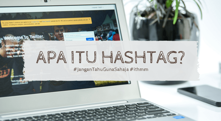 Apa Itu Hashtag? #JanganTahuGunaSahaja
